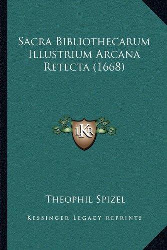Sacra Bibliothecarum Illustrium Arcana Retecta (1668)