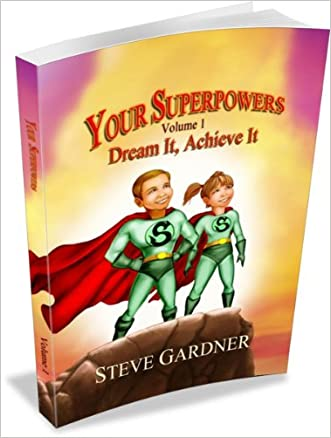Your Superpowers Dream It Achieve It