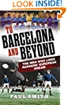 To Barcelona and Beyond: The Men Who...