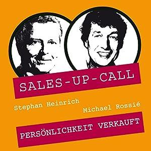 Persönlichkeit verkauft (Sales-up-Call) Hörbuch