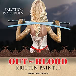 Out for Blood: House of Comarré, Book 4 | [Kristen Painter]