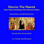Duccio: The Maesta - Early Italian Painting at the National Gallery   Nicholas James