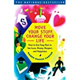Move Your Stuff, Change Your Life: How to Use Feng Shui to Get Love, Money, Respect, and Happiness ~ Karen Rauch Carter