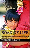 img - for Road of Life: Inspirational Poems to encourage in difficult times book / textbook / text book