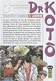 echange, troc Takatoshi Yamada - Dr Kotô, Tome 6 :