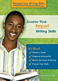Sharpen Your Report Writing Skills (Sharpen Your Writing Skills)