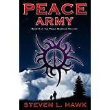 Peace Army (Peace Warrior Book 2) ~ Steven L. Hawk