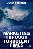 Marketing Through Turbulent Times