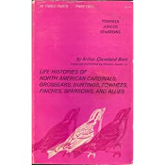 Life Histories of North American Cardinals, Grosbeaks, Buntings, Towhees, Finches, Sparrows and Their Allies: v. 2