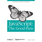 JavaScript: The Good Parts: Working with the Shallow Grain of JavaScriptvon &#34;Douglas Crockford&#34;