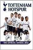 Official Tottenham Hotspur FC Annual 2012 (Annuals 2012) Michael Bridge