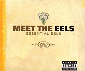 Meet the Eels: Essential Eels 1996-2006 Vol. 1 (With DVD)