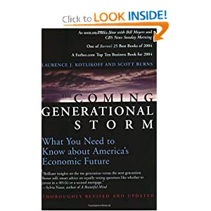 The Coming Generational Storm: What You Need to Know about America's Economic Future Laurence J. Kotlikoff and Scott Burns