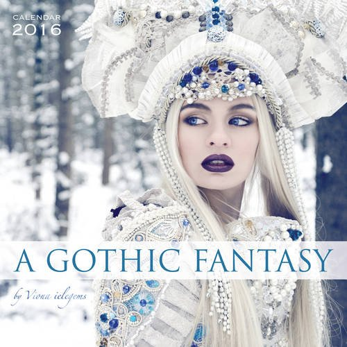 Gothic Fantasy by Viona Ielegems Wall Calendar 2016 (Art Cal