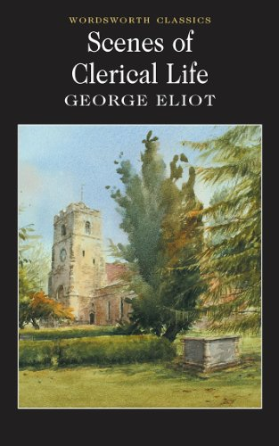 &#34;Scenes of Clerical Life (Wordsworth Classics)&#34; av George Eliot
