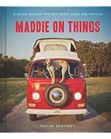 Maddie on Things hc