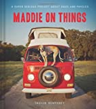 Book - Maddie on Things: A Super Serious Project About Dogs and Physics