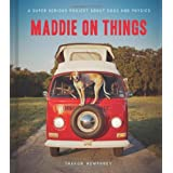 Maddie on Things: A Super Serious Project About Dogs and Physics ~ Theron Humphrey
