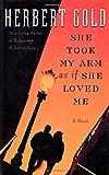 She Took My Arm As If She Loved Me: A Novel