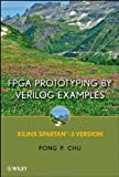 img - for FPGA Prototyping By Verilog Examples: Xilinx Spartan-3 Version by Chu, Pong P. (2008) Hardcover book / textbook / text book