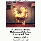 Of a Small and Modest Malignancy, Wicked and Bristling with Dots Hörbuch von Norman Mailer Gesprochen von: Brian Sutherland