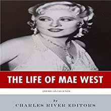American Legends: The Life of Mae West (       UNABRIDGED) by Charles River Editors Narrated by Mae Sally-Rouge Pax