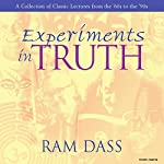 Experiments in Truth | Ram Dass