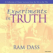Experiments in Truth Discours Auteur(s) : Ram Dass