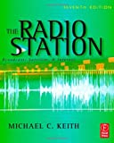 The Radio Station: Broadcast, Satellite & Internet