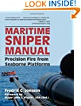Maritime Sniper Manual: Precision Fir...