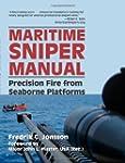 Maritime Sniper Manual: Precision Fir...