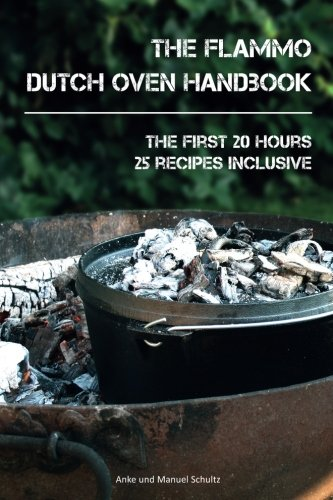 Dutch Oven Handbook: The first 20 hours with the Dutch Oven by Anke Schultz, Manuel Schultz