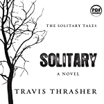 Solitary: The Solitary Tales, Book 1 | Travis Thrasher