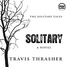 Solitary: The Solitary Tales, Book 1 Audiobook by Travis Thrasher Narrated by Kirby Heyborne