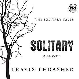 Solitary: The Solitary Tales, Book 1 | [Travis Thrasher]