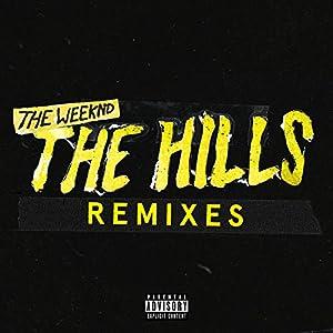 The Hills Remixes [Explicit]