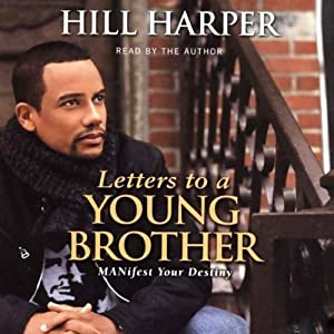 Letters to a Young Brother: Manifest Your Destiny | [Hill Harper]