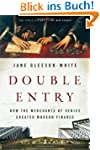 Double Entry: How the Merchants of Ve...