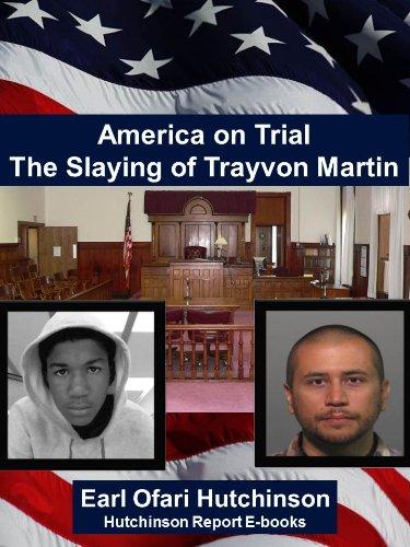 America on Trial The Slaying of Trayvon Martin (The Hutchinson Report E-books): Earl Ofari Hutchinson, Nikki Leigh: Amazon.com: Kindle Store