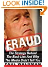 Fraud: The Strategy Behind the Bush Lies and Why the Media Didn't Tell You