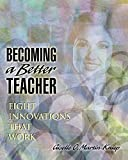 img - for Becoming a Better Teacher: Eight Innovations That Work book / textbook / text book
