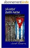S�lvese quien pueda: Novela de humor en Cuba (Spanish Edition)
