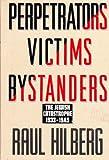 Perpetrators Victims Bystanders: The Jewish Catastrophe, 1933-1945