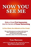 img - for Now You See Me - Make a Great First Impression - Use Secrets of Power Networking: for More Clients, More Referrals and More Friends book / textbook / text book