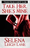 img - for Take Her, She's Mine (Tales from Candy Lane) book / textbook / text book