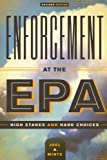 img - for Enforcement at the EPA: High Stakes and Hard Choices, Revised Edition book / textbook / text book
