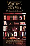img - for Writing the Civil War : The Quest to Understand book / textbook / text book