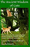 img - for The Ancient Wisdom of Cats: Affirmations for life, inspired by the ancient wisdom of felines and the historic Dartmoor landscape. book / textbook / text book