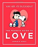Image of The Peanuts Guide to Love: Peanuts Guide to Life