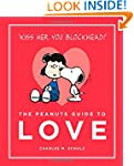 The Peanuts Guide to Love: Peanuts Gu...